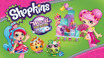 Shopkins: World Vacation (2017)