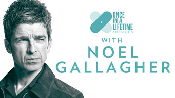Once In A Lifetime Sessions with Noel Gallagher (2018)