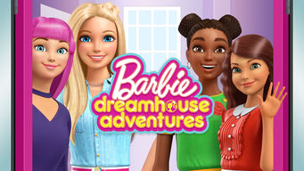 Barbie Dreamhouse Adventures (2018)