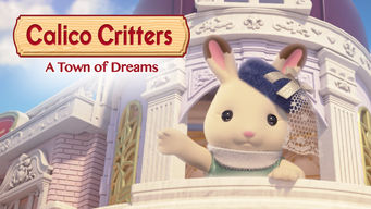 Calico Critters: A Town of Dreams (2017)