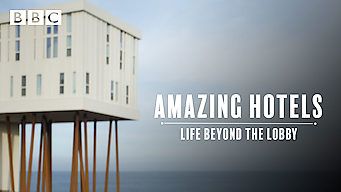 Amazing Hotels: Life Beyond the Lobby (2017)