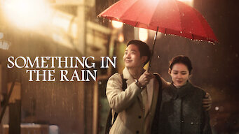 Something in the Rain (2018)