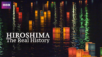 Hiroshima: The Real History (2015)