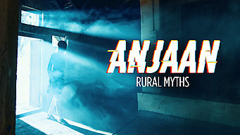 Anjaan: Rural Myths (2018)