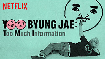 Yoo Byung Jae: Too Much Information (2018)