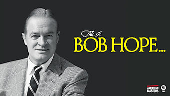 American Masters: This Is Bob Hope