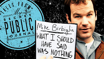 Mike Birbiglia: What I Should Have Said Was Nothing: Tales from My Secret Public Journal (2008)