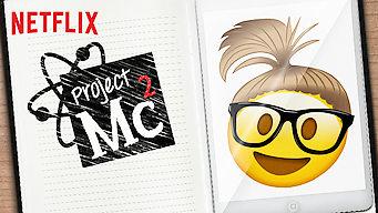 Project Mc² (2017)