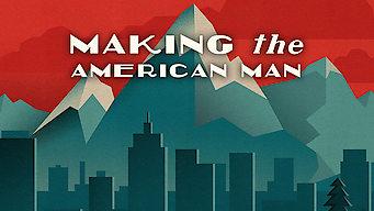 Making the American Man