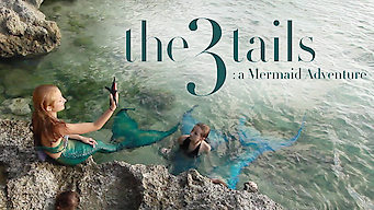 The 3Tails Movie: A Mermaid Adventure (2015)