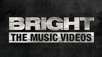 Bright: The Music Videos (2017)