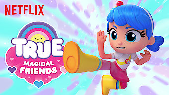 True: Magical Friends (2018)