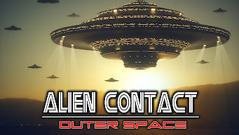 Alien Contact: Outer Space (2017)