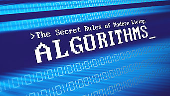 The Secret Rules of Modern Living: Algorithms